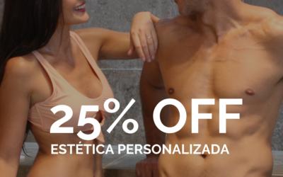 25% OFF en tratamientos personalizados de estética